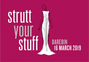 Strutt Your Stuff Darebin 16 March 2019