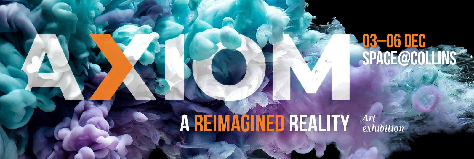 Axiom: A Reimagined Reality art exhibition